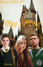 stay strong *Harry Potter FF* by Davisxoxo
