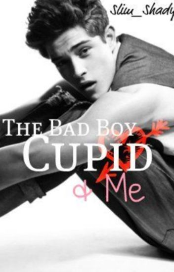 The Bad Boy, Cupid & Me {FRENCH}