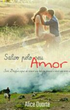 Salvo Pelo Seu Amor by AlessandraFonseca