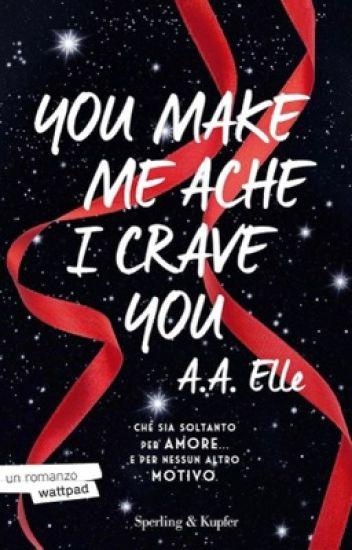 You Make Me Ache I Crave You (Larry / Ziam )