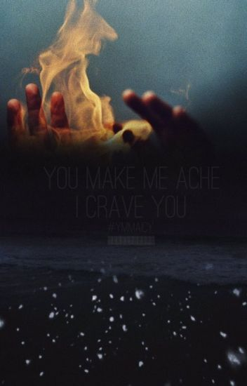 You Make Me Ache I Crave You (Larry / Ziam )