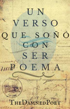 Un verso que soñó con ser poema by andresgamero