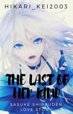 The Last of her kind (sasuke love story) EDITED by hikari_kei2003