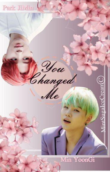 You changed me (YoonMin)