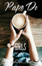 Papo De Girls! by _GiuliaF