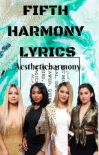 Fifth Harmony Lyrics by aestheticharmony