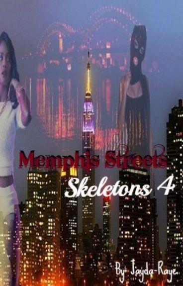 Memphis Streets 4: Skeletons