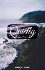 Quietly by scripturienta