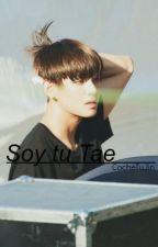 Soy tu Tae  ➳ Taehyung #1 by ConcheTuJin