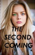 The Second Coming (Sequel to Taken) by werecoyote9653