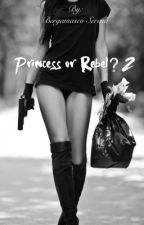 Princess or Rebel? *2* Wattys2018 by 99Mortadentro99
