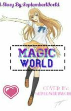 MAGIC WORLD (Slow Update) by septemberworld
