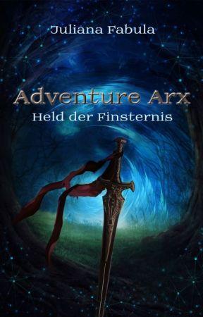 Adventure Arx - Held der Finsternis by Tintenmaedchenx3