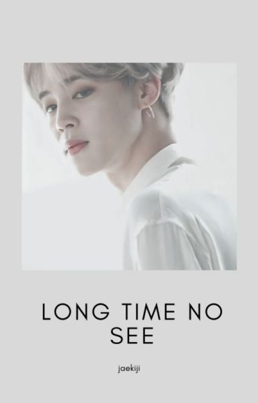 Long Time No See [ JIMIN - BTS]