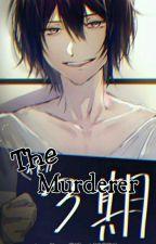 [C] The Murderer    k.t.h by KentJ2807__