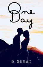 One Day [ Slowly Editing ] by XoTayTayXo