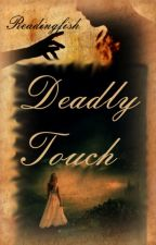 Deadly Touch by Readingfish