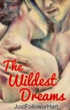 TGWBMH: The Wildest Dreams by JustFollowurHart