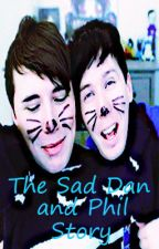 The Sad Dan and Phil Story - Dan x Phil by regionalatstucky