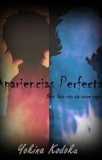 Apariencias Perfectas by YokinaKodoku