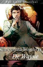 50 Sombras de Wayne (Superbat) by LureIrazabal