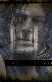 I will find you (Daryl Dixon love story) by WhiteWolfLife