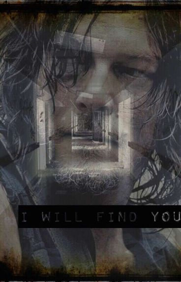 I will find you (Daryl Dixon love story)