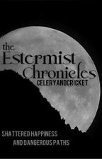 The Estermist Chronicles by CeleryAndCricket