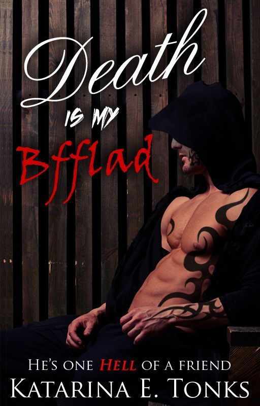 Death Is My BFFLAD (Book 2 of the Rewritten Death Chronicles) by katrocks247