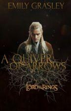 A Quiver Of Arrows {Legolas FanFic} by Emily_Potter75
