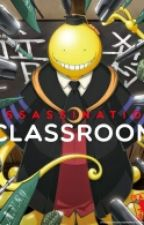 Assassination Classroom FF by XxAnime_WorldxX