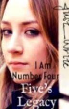 I Am Number Four: Five's Legacy (SLOW UPDATES) by Just_Write