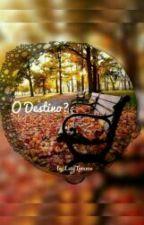 O Destino? (L.T.) by LetyTommo