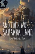 Another World Sahaara Land by Afriolita