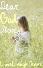 Dear God Above by YellowCottonHat