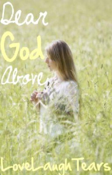 Dear God Above