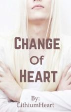Change of Heart by LithiumHeart