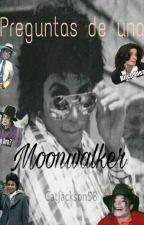 Preguntas de una Moonwalker by CatJackson58