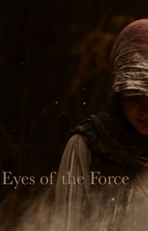 Eyes of the Force (The Force Awakens story) by abbeywabby16