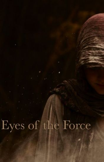 Eyes of the Force (The Force Awakens story)