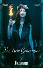 The New Generation #Wattys2016 [Slow Updates] by zeinabdel