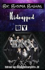 Kidnapped by exo by BijoyaBiswas