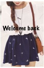 Welcome Back by Annalise4444