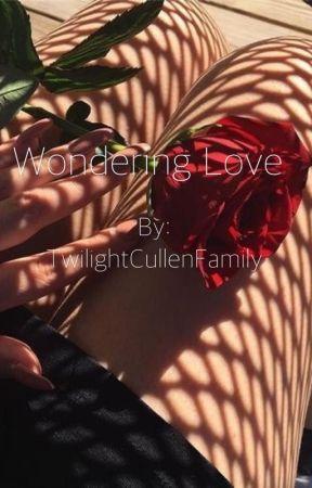 Wondering Love (A Jasper Hale Love Story) by TwilightCullenFamily