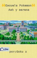 Ash Y Serena:escuela Pokemon by SoyAndresOsorioo