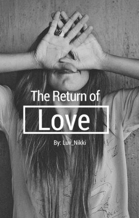 The Return of Love (Editing)  by wanderlustwritr