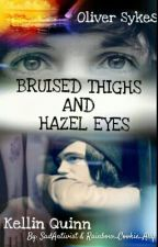 Bruised Thighs And Hazel Eyes by SadAntivist
