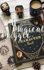A Magical Muggle by kwikspells