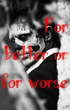 For better or for worse by Abby_lynn118