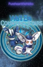 We'll Be Counting Stars (A Pokemon Short Story) by PurehearttheNeko